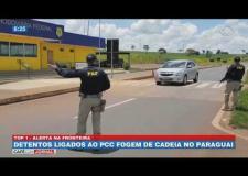 Detentos ligados ao PCC fogem de cadeia no Paraguai
