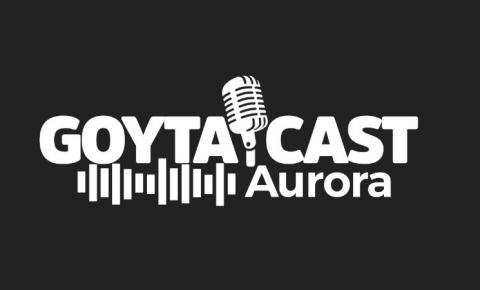 GoytaCast Aurora: um projeto de humor para você
